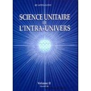 La Science Unitaire de l'Intra-Univers - volume 2