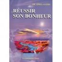 Réussir Son Bonheur (french version)